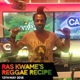 Reggae Recipe - 13/05/18 (Reggae / Dancehall / Bass / Bashment / Afrobeats)