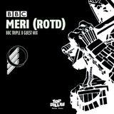 Meri (ROTD) - BBC TripleB Guest Mix
