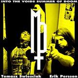 Into The Voids Summer Of Doom II - Erik and Tomasz (Metalpodden)