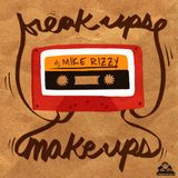 Break Ups & Make Ups