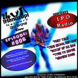 !HANDZUP! NETWORK RADI-YO! Show (on IPOradio.com) -[EPISODE: #006]-