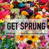 Get Sprung: Mishthi Music Mixtape Spring 2015