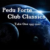 Pedu Forte - Club Classics Take One (1997-2001)