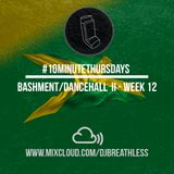 #10MinuteThursdays - Bashment/Dancehall Mix - Part II (Week 12)