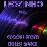 LEOZ!NHO pres. Groove From Outta Space (LEOZ!NHO Podcast 04/2016)