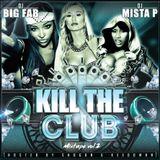 BIG FAB & MISTA P - KILL THE CLUB Vol. 2 (Hosted by SHOGUN & KEEDOMAN)
