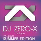 DJ ZERO-X : SUMMER EDITION(Full house)