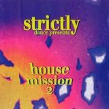 Strictly House Mission Vol. 2