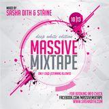 Sasha Dith & Staine - Massive Mixtape 10I13 - Deep White Edition