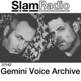 #SlamRadio - 142 - Gemini Voice Archive