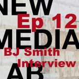 BJ Smith – S1E12 New Media Lab with Rob Southgate