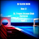 LIVE @ St. Tropez Ocean Club Curaçao August 4, 2012 - PART I