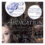 Bo Monde @Blue - Abdication , Deep House set