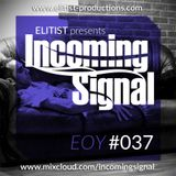 037# ELITIST presents INCOMING SIGNAL Special EOY