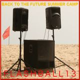 FLASHBALL13 - BACK TO THE FUTURE SUMMER CAMP