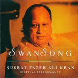 Swan Song: His Final Performance   Khan, Nusrat Fateh Ali