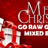 GO RAW OR GO HOME - Merry X-Mas (Mixed by B-Star)