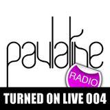 Turned On Live 004: Paulatine Radio