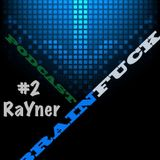 RaYner - Brainfuck Podcast #2