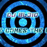 DJ Bl3iD-Here Comes The Base