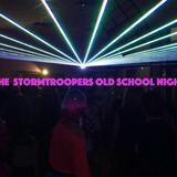 The StormTrooper Old School Night.....