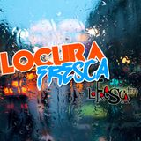 LocuraFresca - Domingo 14/02/2016