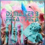 DJ MASTER B - FETA É FETA