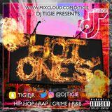 DJ TIGIE- HOT ONES (HIP HOP- RAP- GRIME- RNB)