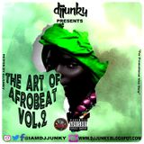 DJJUNKY PRESENTS - THE ART OF AFROBEAT VOL.2 MIXTAPE 2K17