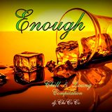 """""ENOUGH"""" chill & lounge compilation"