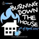 Burning Down the House #3 - 3rd of April 2017