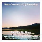 Buzz Compass & dj ShmeeJay - Ain't No Big Thing - 2014-10-19