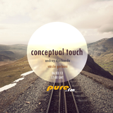 Conceptual touch 010 [March 2013] with Andrey Djackonda (1 hour) and guest - Vasile Gorbani (2 hour)