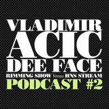 RIMMING SHOW Versus HNS STREAM #2 Mixed by Vladimir Acic & Dee Face