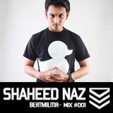 Beatmilitia Mix #001 - Shaheed Naz