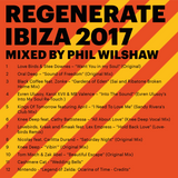 Regenerate Ibiza 2017 - Mixed by Phil Wilshaw