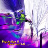psychelfyn II : show, don't tell