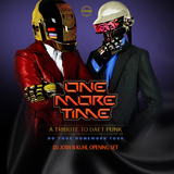 One More Time: A Daft Punk Tribute - Opening Set