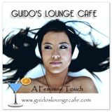 Guido's Lounge Cafe Broadcast 0236 A Feminine Touch (20160909)