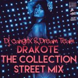"Drakote - The Collection Street Mix ""The Mixtape"""