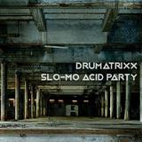 Slo-mo Acid Party