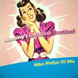 Niles Philips - Mommys Delicious Beatloaf (DJ Mix)