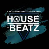 HOUSE of BEATZ hosted by ALAIN DUCROIX & DANIELE QUATRINI | Episode #004