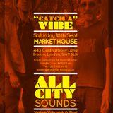 All City Sounds #GetDown -  Sat, September 10th Market House, Brixton