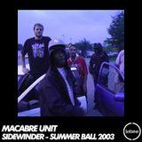 Macabre Unit - Sidewinder Summer Ball 2003