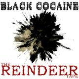 Black Cocaine - The Reindeer Tape