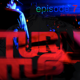 Turn It Up Podcast Episode 007 featuring DJ Zac Maniac