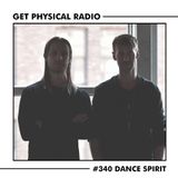 Get Physical Radio #340 (Guestmix by Dance Spirit)