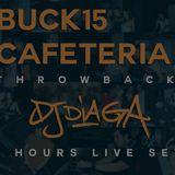 BUCK15 . CAFETERIA THROWBACK MIX - DJ DIAGA
