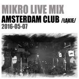 MIKRO @ Amsterdam Club (Łąkie) 2016-05-07